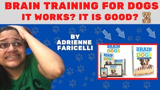 Brain Training For Dogs Review: BRAIN TRAINING 4 DOGS course by Adrienne Farricelli DOES IT WORK?